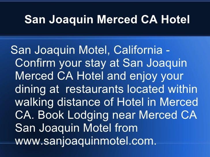 San Joaquin Merced CA Hotel San Joaquin Motel, California - Confirm your stay at San Joaquin Merced CA Hotel and enjoy you...
