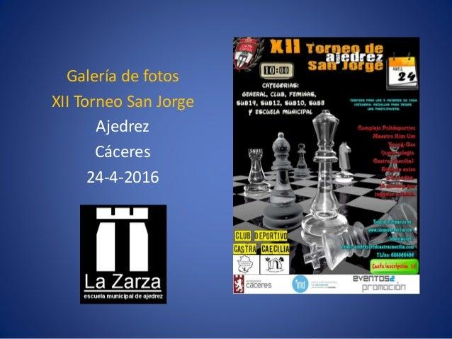 Galería de fotos XII Torneo San Jorge Ajedrez Cáceres 24-4-2016