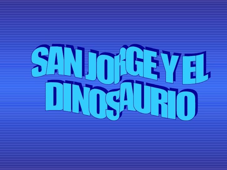 SAN JORGE Y EL DINOSAURIO