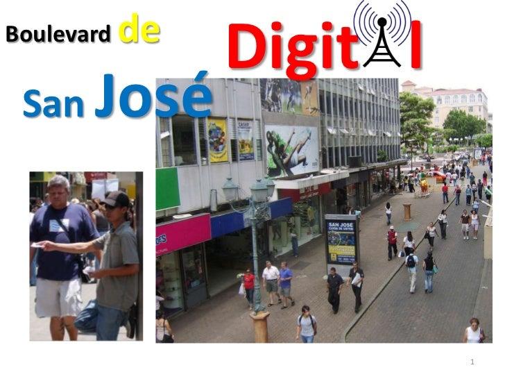 Boulevard de<br />San José<br />Digit   l<br />1<br />