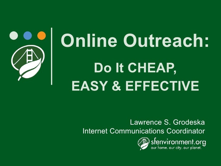 Online Outreach: Do It CHEAP, EASY & EFFECTIVE