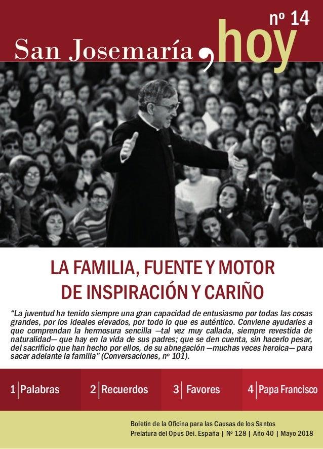 """San Josemaría ' hoy nº 14 LA FAMILIA, FUENTE Y MOTOR DE INSPIRACIÓN Y CARIÑO """"La juventud ha tenido siempre una gran capac..."""
