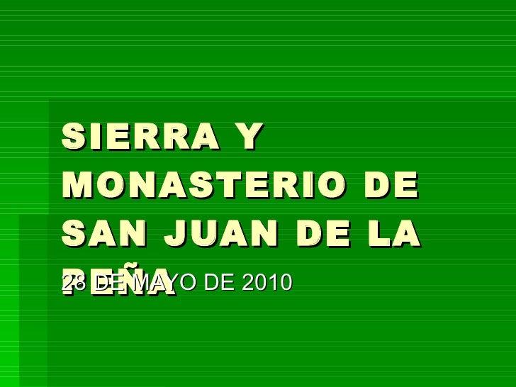 SIERRA Y MONASTERIO DE SAN JUAN DE LA PEÑA 28 DE MAYO DE 2010