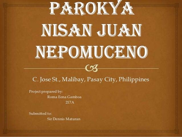 C. Jose St., Malibay, Pasay City, PhilippinesProject prepared by:           Roma Eena Gamboa                     217ASubmi...