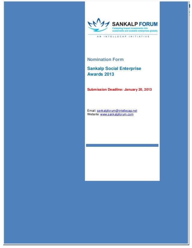 Nomination FormSankalp Social EnterpriseAwards 2013Submission Deadline: January 20, 2013Email: sankalpforum@intellecap.net...