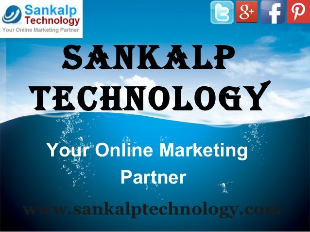 Sankalp Technology www.sankalptechnology.com Your Online Marketing Partner