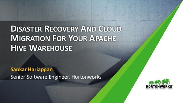 Disaster Recovery and Cloud Migration for your Apache Hive