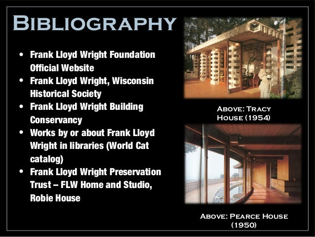 23. Bibliography Frank Lloyd Wright ...