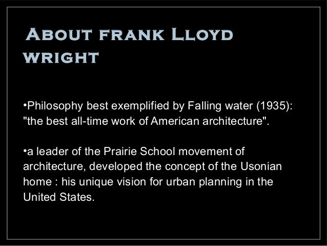 Frank Lloyd Wright Design Philosophy frank lloyd wright