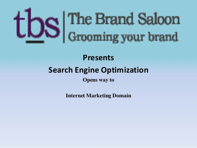 Presents Search Engine Optimization Opens way to Internet Marketing Domain