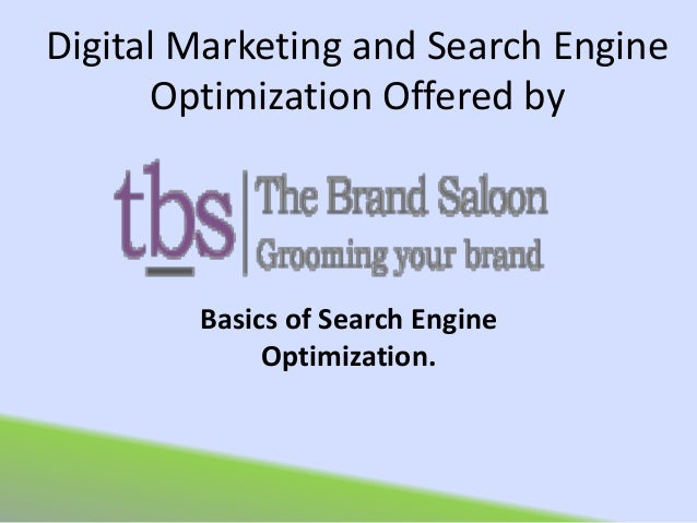 Digital Marketing and Search Engine Optimization Offered by Basics of Search Engine Optimization.