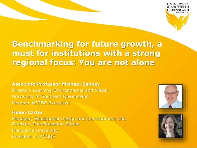 Benchmarking for future growth, a must for institutions with a strong regional focus: You are not alone Associate Professo...