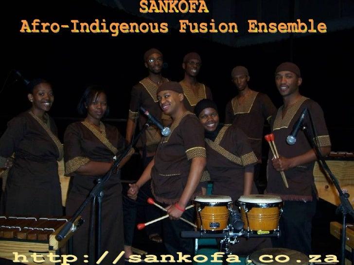 SANKOFA Afro-Indigenous Fusion Ensemble http://sankofa.co.za