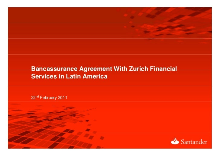 Bancassurance Agreement With Zurich FinancialServices in Latin America22nd February 2011