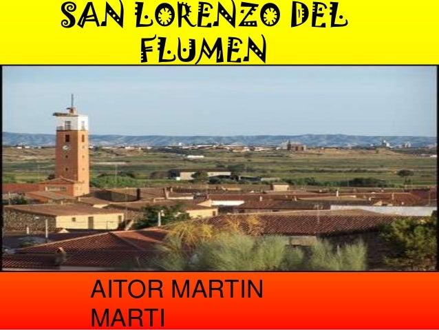 SAN LORENZO DEL    FLUMEN AITOR MARTIN MARTI