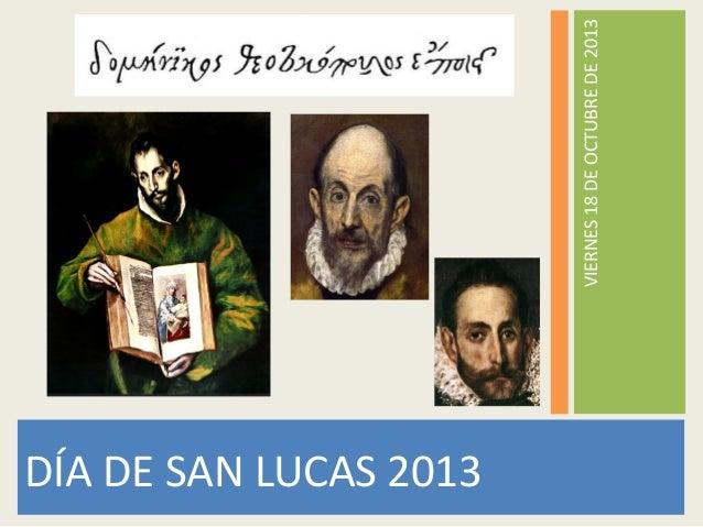 DÍA DE SAN LUCAS 2013 VIERNES 18 DE OCTUBRE DE 2013