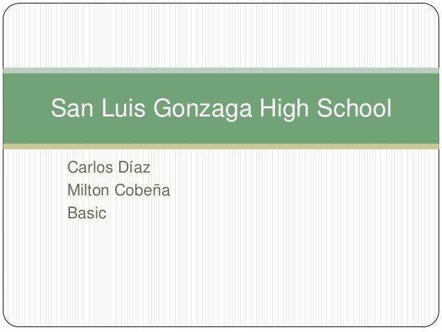 San Luis Gonzaga High School Carlos Díaz Milton Cobeña Basic