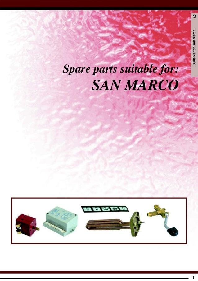 1 SuitableforSanMarco S Spare parts suitable for: SAN MARCO