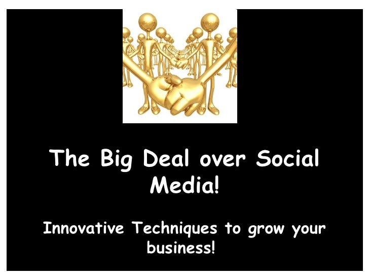 The Big Deal over Social Media! Innovative Techniques to grow your business!  San Marcos Chamber of Commerce Natalie Guse ...