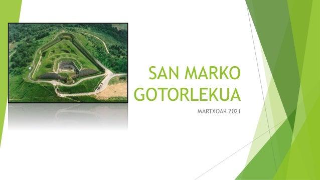SAN MARKO GOTORLEKUA MARTXOAK 2021