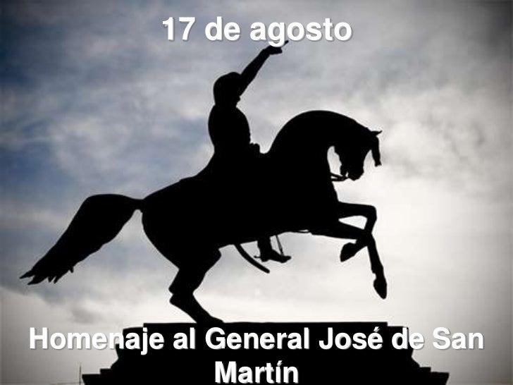 17 de agostoHomenaje al General José de San            Martín