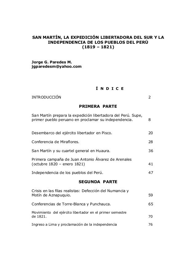 SAN MARTÍN, LA EXPEDICIÓN LIBERTADORA DEL SUR Y LA INDEPENDENCIA DE LOS PUEBLOS DEL PERÚ (1819 – 1821) Jorge G. Paredes M....