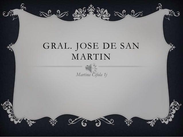 GRAL. JOSE DE SAN  MARTIN  Martina Cifola 1j