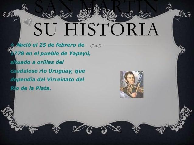  Nació el 25 de febrero de 1778 en el pueblo de Yapeyú, situado a orillas del caudaloso río Uruguay, que dependía del Vir...