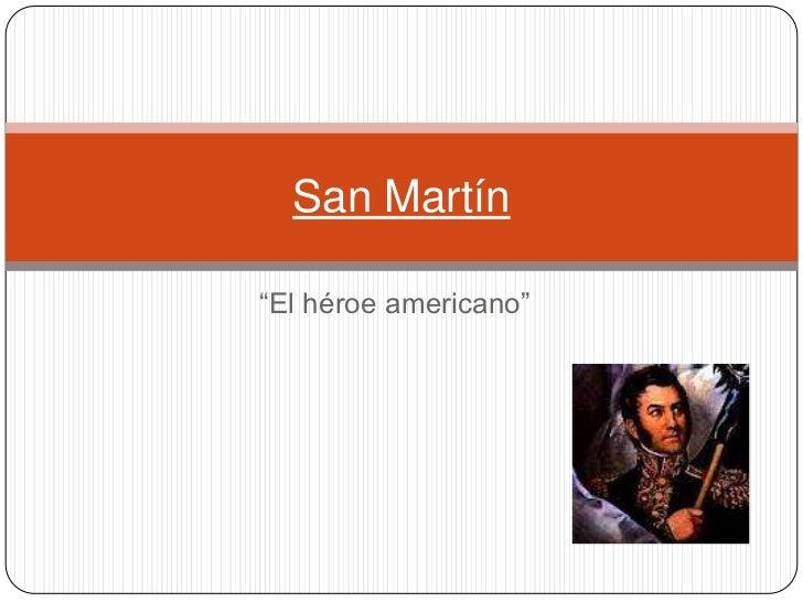 """San Martín""""El héroe americano"""""""