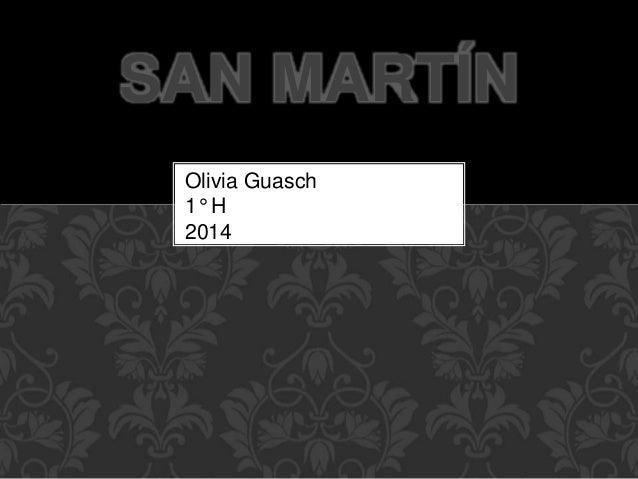 SAN MARTÍN  Olivia Guasch  1° H  2014
