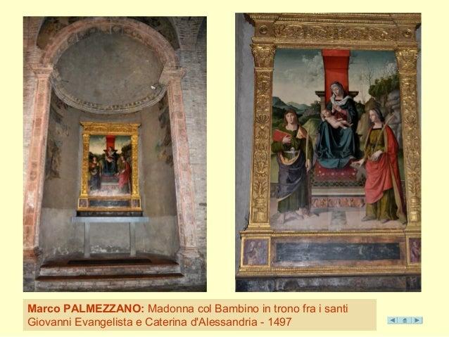 M arco PALMEZZANO: Madonna col Ba mbino in trono fra i santi  Giovanni Evangelista e Caterina d'Alessandria - 1497