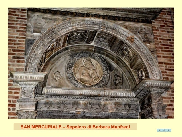 SAN MERCURIALE – Sepolcro di Barbara Manfredi
