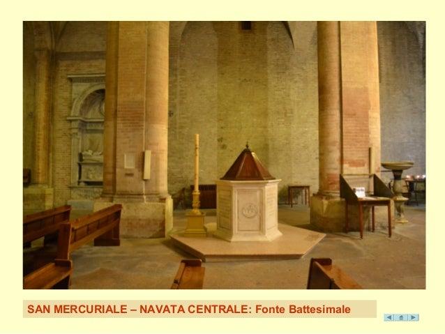 S AN MERCURIALE – NAVATA CENTR ALE: Fonte Battesimale