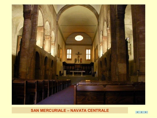 SAN MERCURIALE – NAVA TA CENTRALE