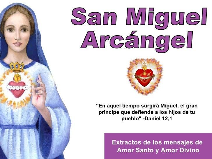 """San Miguel  Arcángel """"En aquel tiempo surgirá Miguel, el gran príncipe que defiende a los hijos de tu pueblo"""" -D..."""