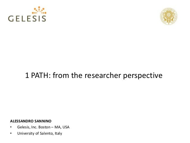 ALESSANDRO SANNINO • Gelesis, Inc. Boston – MA, USA • University of Salento, Italy 1 PATH: from the researcher perspective