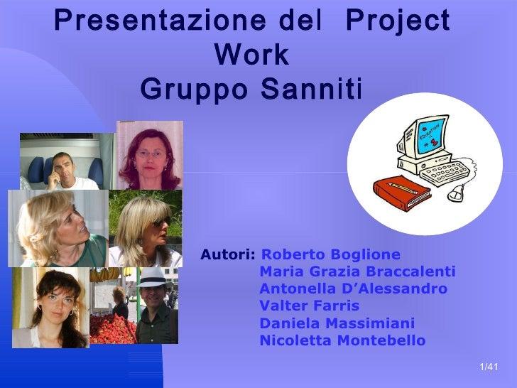 /41 Presentazione del  Project Work Gruppo Sanniti Autori:   Roberto Boglione Maria Grazia Braccalenti Antonella D'Alessan...