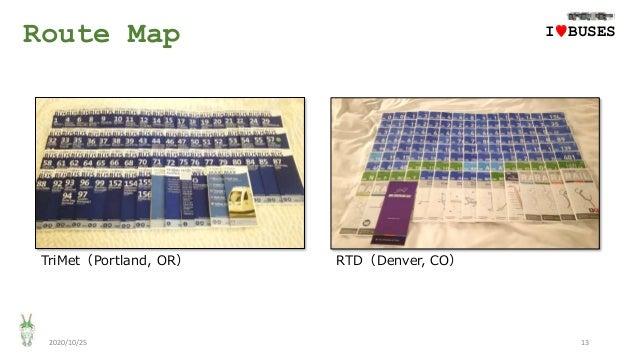 Route Map 2020/10/25 13 TriMet(Portland, OR) IwBUSES RTD(Denver, CO)