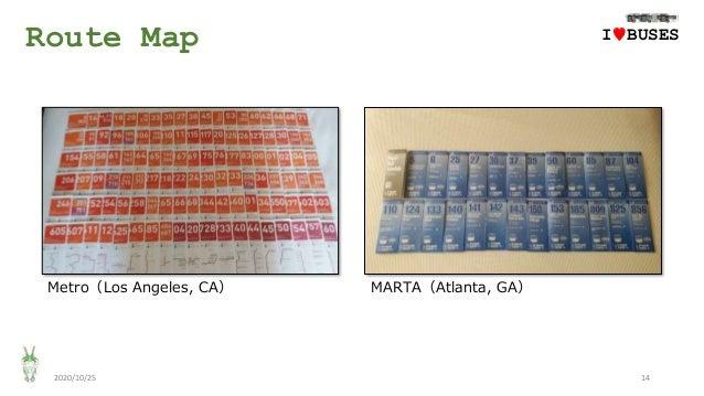 Route Map 2020/10/25 14 Metro(Los Angeles, CA) IwBUSES MARTA(Atlanta, GA)
