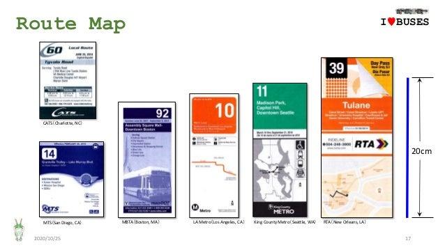 Route Map 2020/10/25 17 IwBUSES CATS(Charlotte, NC) MTS(San Diego, CA) MBTA(Boston, MA) LA Metro(Los Angeles, CA) King Cou...