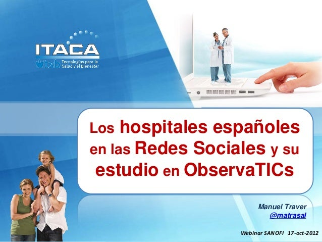 Los hospitales españoles  en las Redes Sociales y suTecnologías para la Salud   estudio en ObservaTICs           y el Bien...