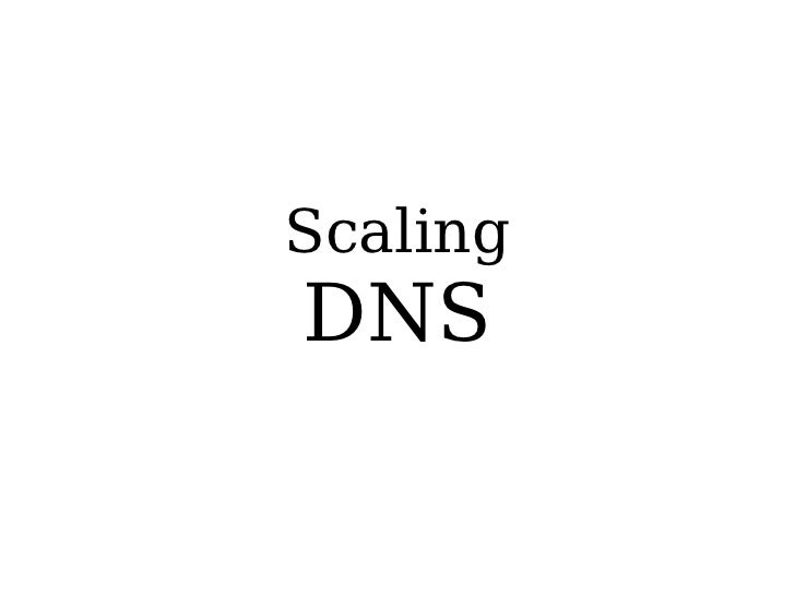 Scaling DNS