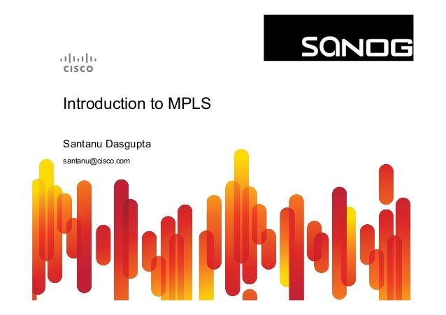 Introduction to MPLS  Santanu Dasgupta  santanu@cisco.com