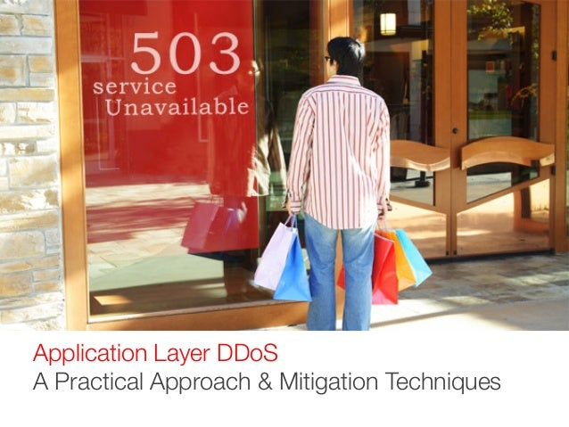 Application Layer DDoS A Practical Approach & Mitigation Techniques