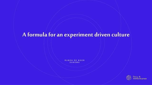 A formula foran experiment driven culture