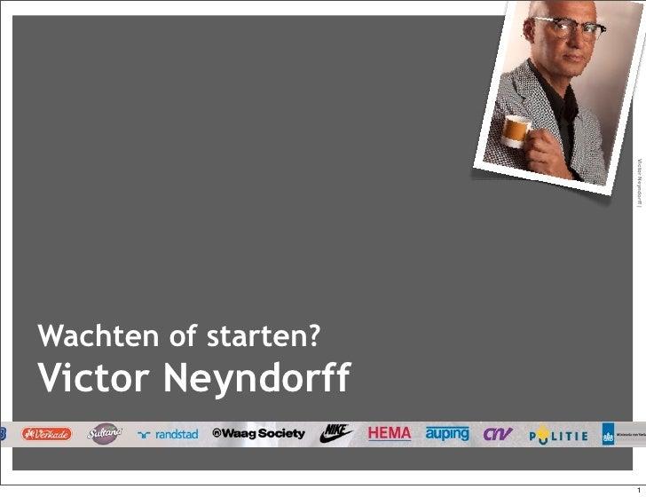 Victor Neyndorff |Wachten of starten?Victor Neyndorff                       1