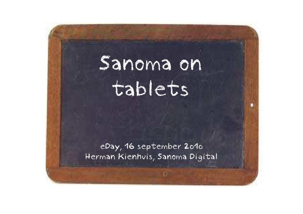 Sanoma on             tablets The iPad highway              eDay, 16 september 2010 Herman Kienhuis, Business Development ...
