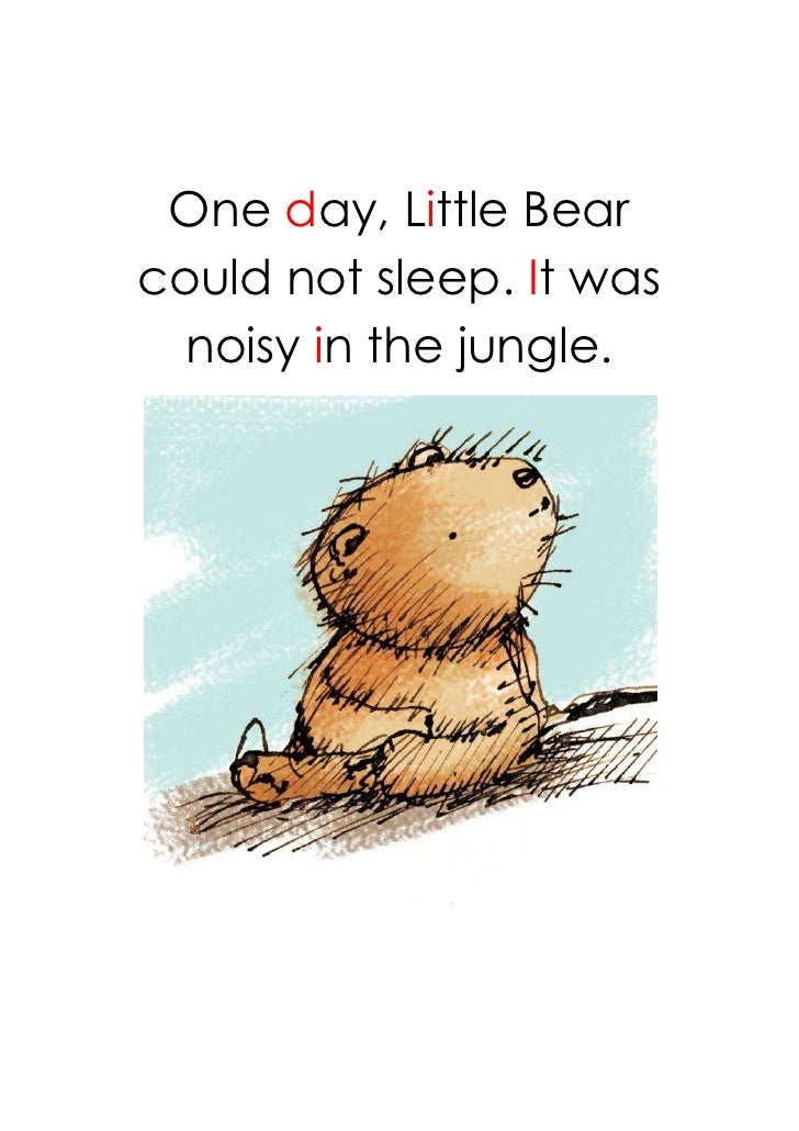 One day, Little Bearcould not sleep. It was  noisy in the jungle.