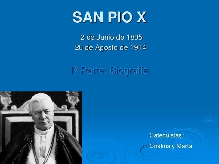 SAN PIO X  2 de Junio de 1835 20 de Agosto de 19141º Parte: Biografía                        Catequistas:                 ...