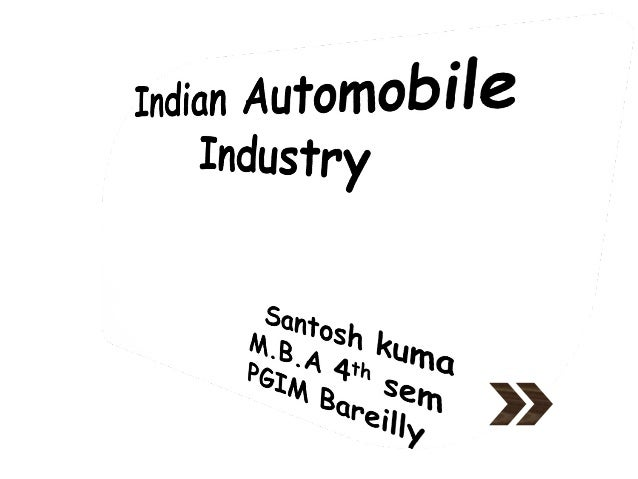 HistoryThe first car ran on Indias       roads in 1897. Until the 1930s, cars wereimported directly, but in very        ...